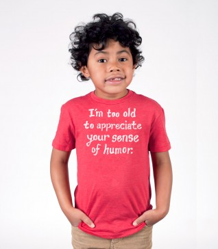 """""""I'm too old..."""" Kid's T-Shirt"""