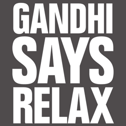 Gandhi Says Relax
